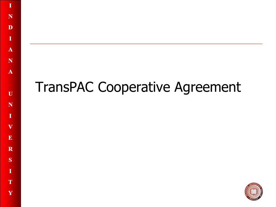 INDIANAUNIVERSITYINDIANAUNIVERSITY TransPAC Cooperative Agreement