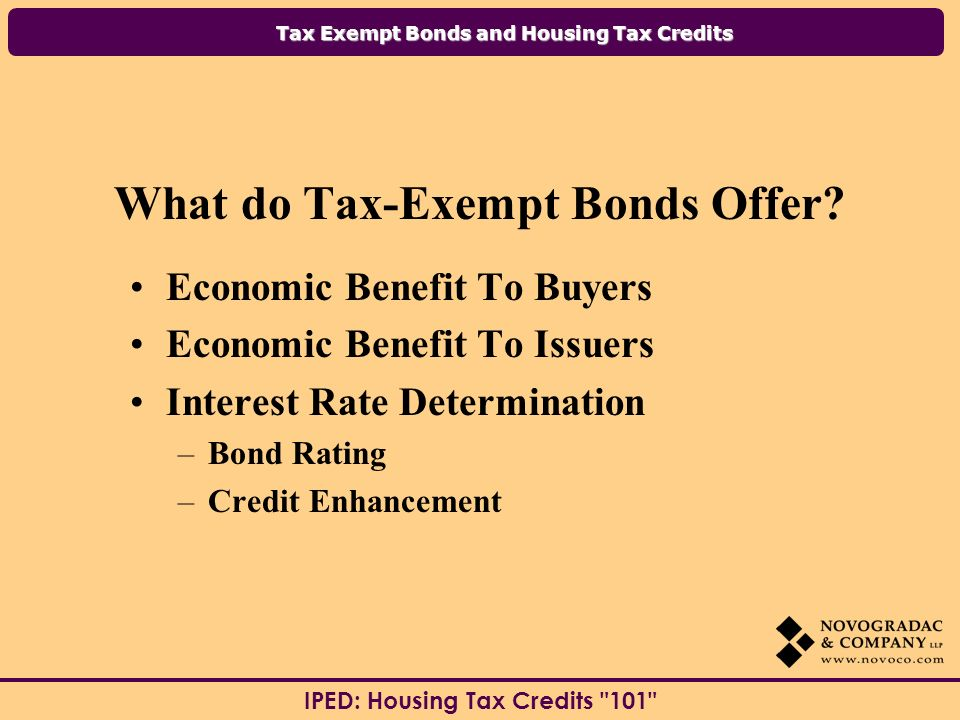 Tax Exempt Bonds and Housing Tax Credits IPED: Housing Tax Credits 101 Glossary Rating Agency: Agencies that determine or rate the investment risk of the bonds.