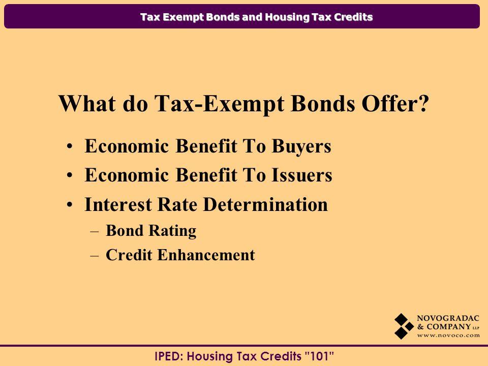 Tax Exempt Bonds and Housing Tax Credits IPED: Housing Tax Credits 101 Why are Developers doing Tax-Exempt Bond Deals.