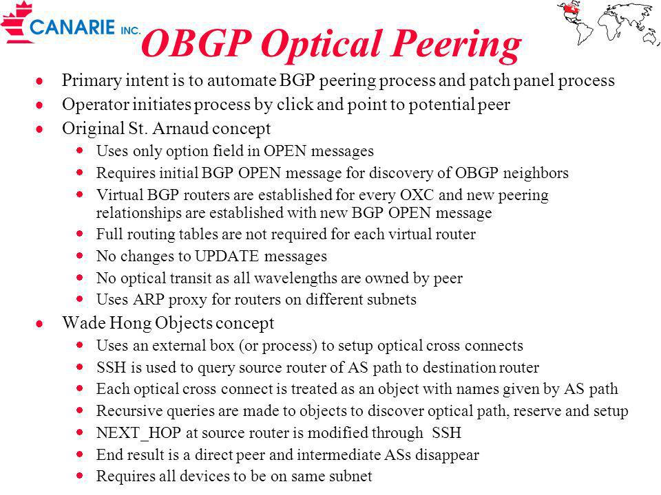 OBGP Optical Peering Primary intent is to automate BGP peering process and patch panel process Operator initiates process by click and point to potential peer Original St.