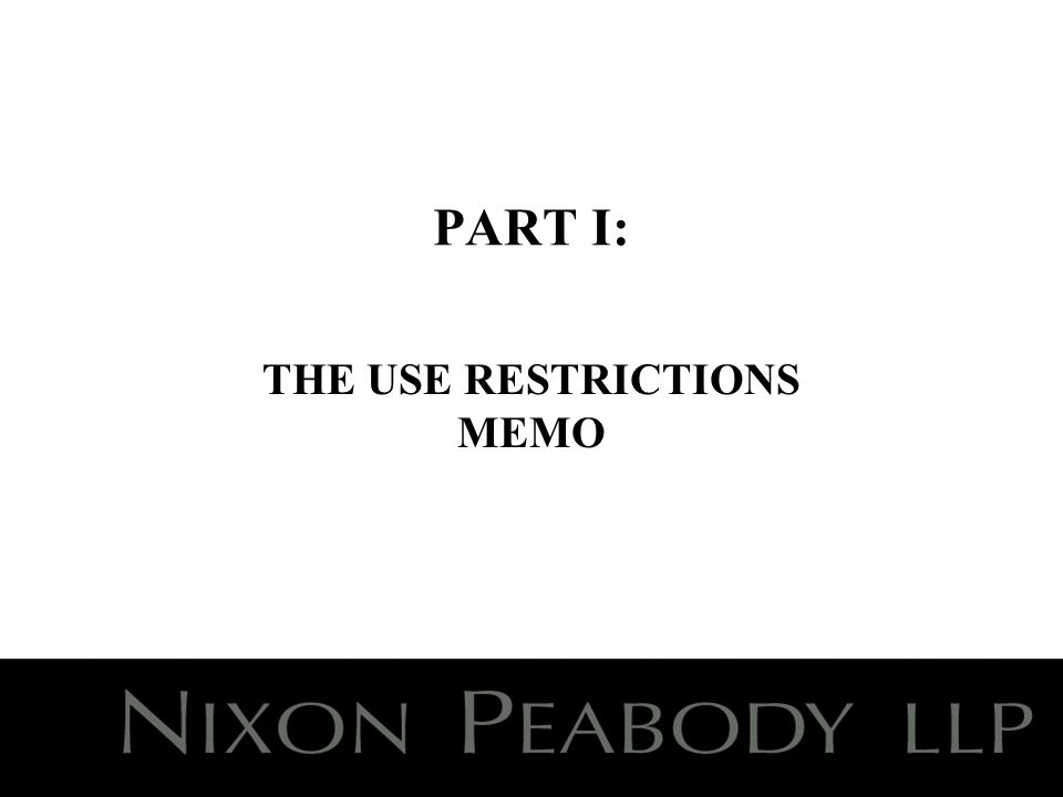 PART I: THE USE RESTRICTIONS MEMO