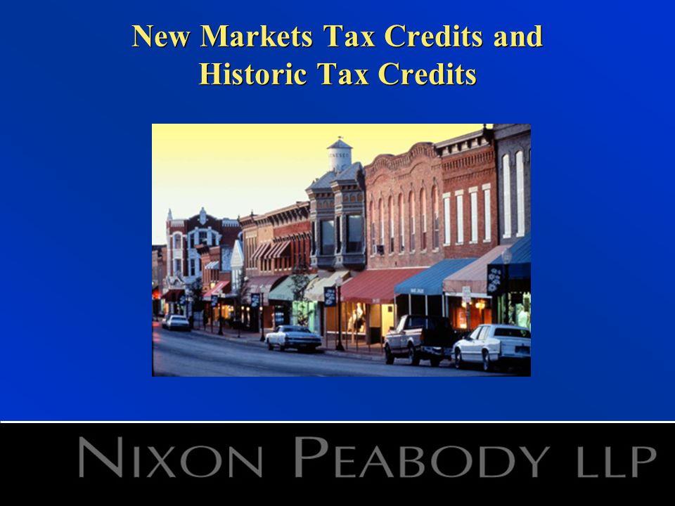 New Markets Tax Credits and Historic Tax Credits