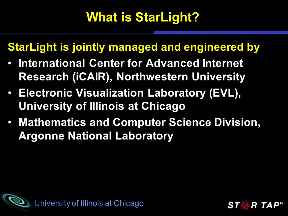 University of Illinois at Chicago What is StarLight.