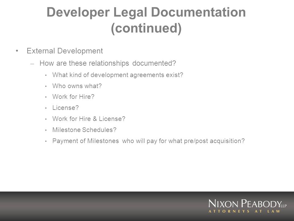 Developer Legal Documentation (continued) External Development – How are these relationships documented.