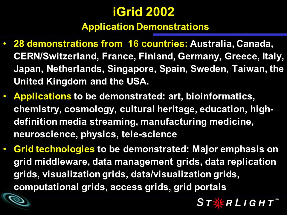 iGrid 2002 Germany and USA www.cactuscode.org, www.griksl.org Network Intensive Grid Computing and Visualization Scientists run an astrophysics simulation at a USA supercomputing center and then computing detailed remote visualizations of the results.