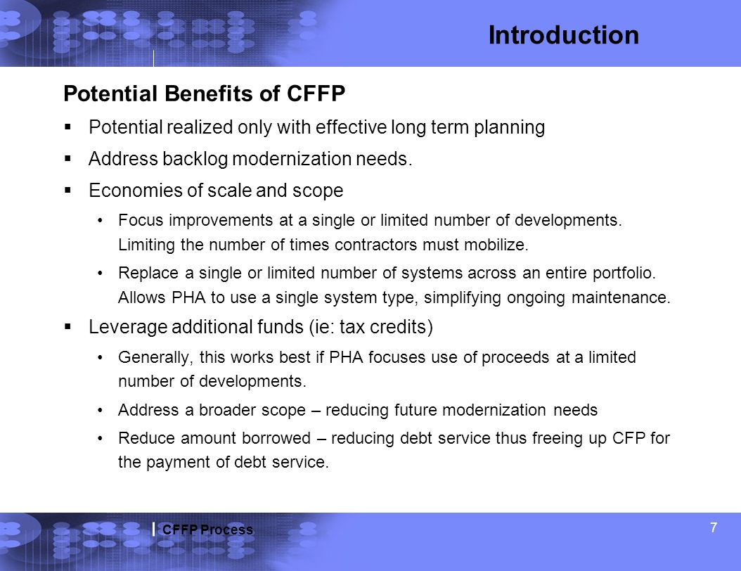 CFFP Process 7 Potential Benefits of CFFP Potential realized only with effective long term planning Address backlog modernization needs. Economies of