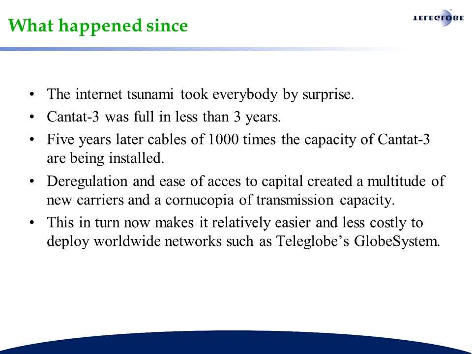 What happened since The internet tsunami took everybody by surprise.