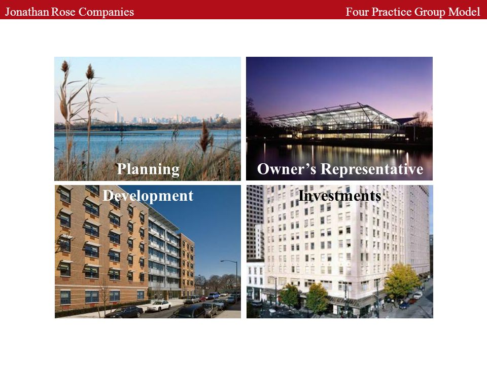 Planning Development Owners Representative Investments Jonathan Rose Companies Four Practice Group Model