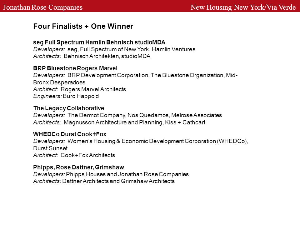 Four Finalists + One Winner seg Full Spectrum Hamlin Behnisch studioMDA Developers: seg, Full Spectrum of New York, Hamlin Ventures Architects: Behnis