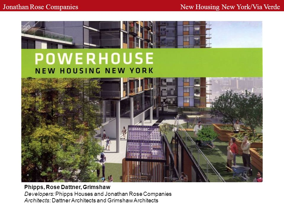 Phipps, Rose Dattner, Grimshaw Developers: Phipps Houses and Jonathan Rose Companies Architects: Dattner Architects and Grimshaw Architects
