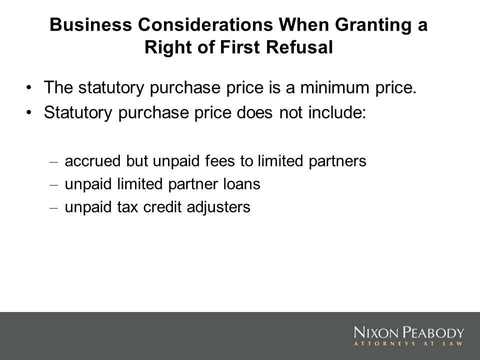 Business Considerations When Granting a Right of First Refusal The statutory purchase price is a minimum price.