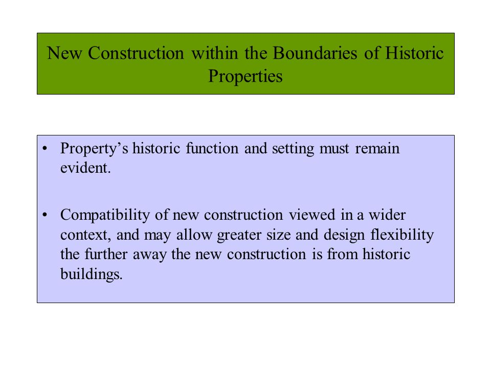 New Construction within the Boundaries of Historic Properties Propertys historic function and setting must remain evident.
