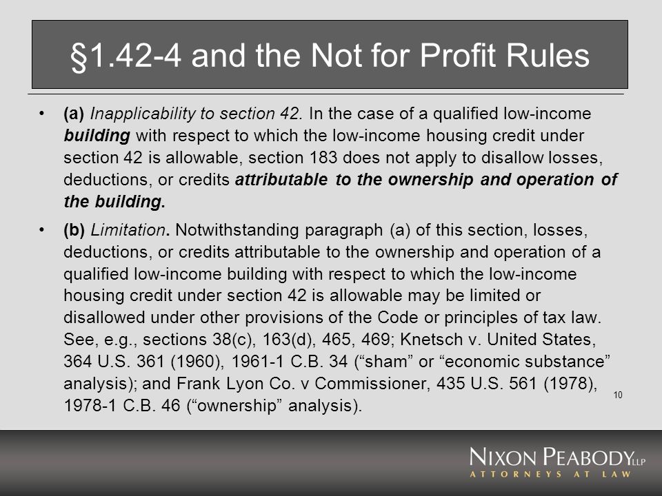 10 §1.42-4 and the Not for Profit Rules (a) Inapplicability to section 42. In the case of a qualified low-income building with respect to which the lo