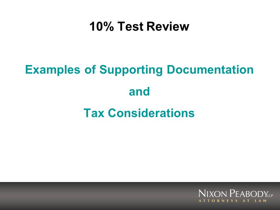 10% Test Review Examples of Supporting Documentation and Tax Considerations