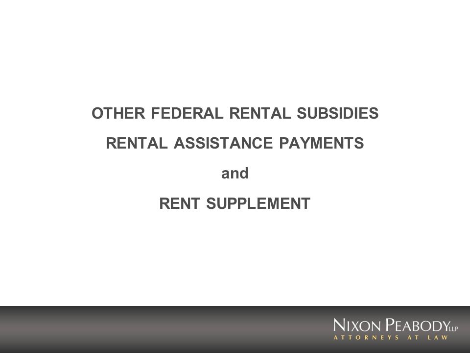 OTHER FEDERAL RENTAL SUBSIDIES RENTAL ASSISTANCE PAYMENTS and RENT SUPPLEMENT