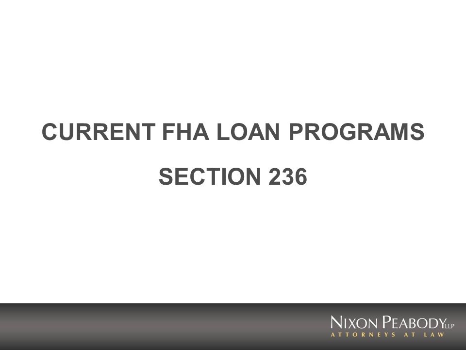 CURRENT FHA LOAN PROGRAMS SECTION 236