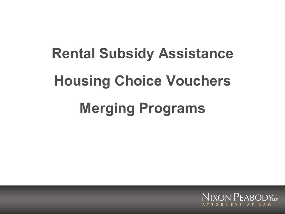 Rental Subsidy Assistance Housing Choice Vouchers Merging Programs