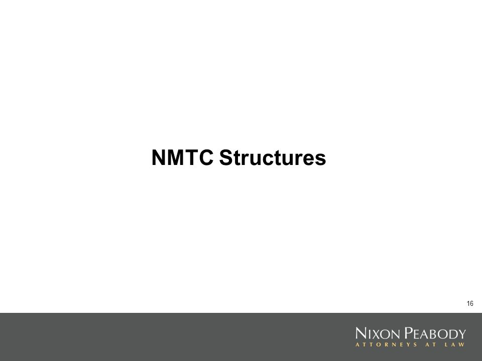 16 NMTC Structures