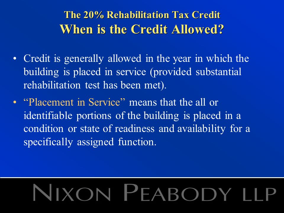 The 20% Rehabilitation Tax Credit When is the Credit Allowed.
