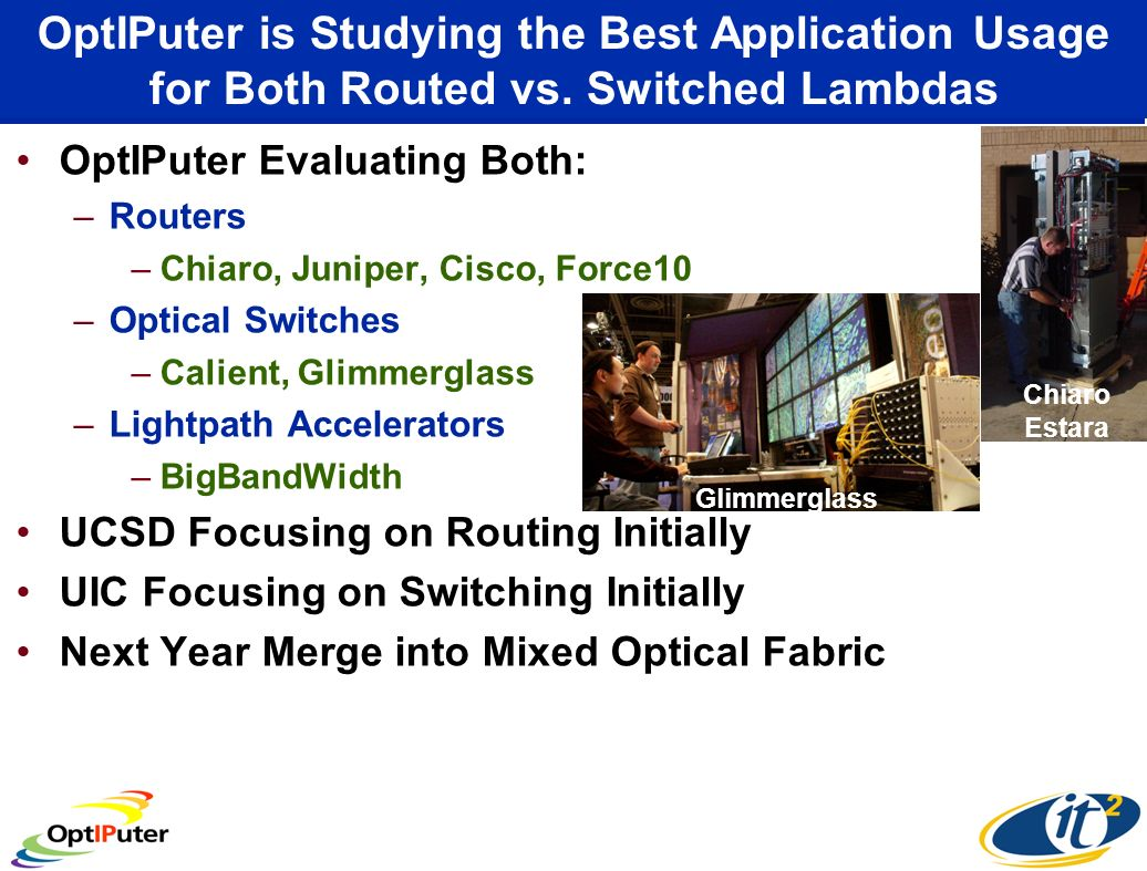 OptIPuter is Studying the Best Application Usage for Both Routed vs.