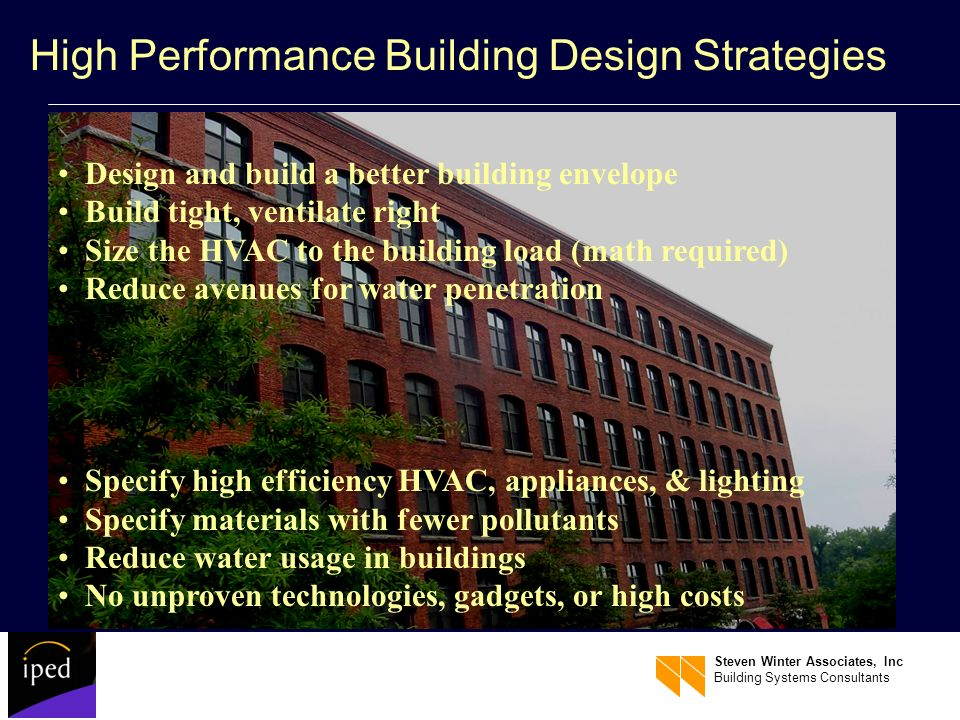 Steven Winter Associates, Inc Building Systems Consultants High Performance Building Design Strategies Design and build a better building envelope Bui