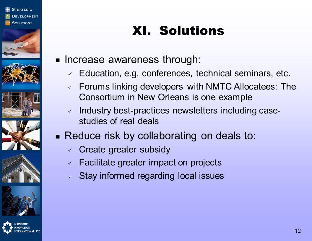 12 XI. Solutions Increase awareness through: Education, e.g.