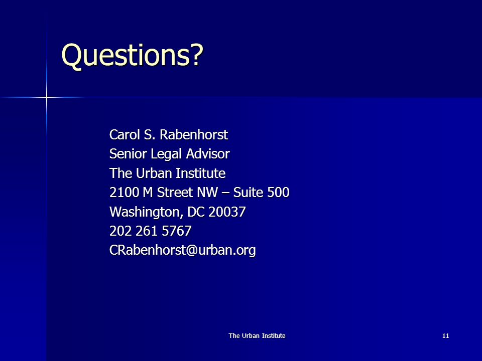 The Urban Institute11 Questions. Carol S.