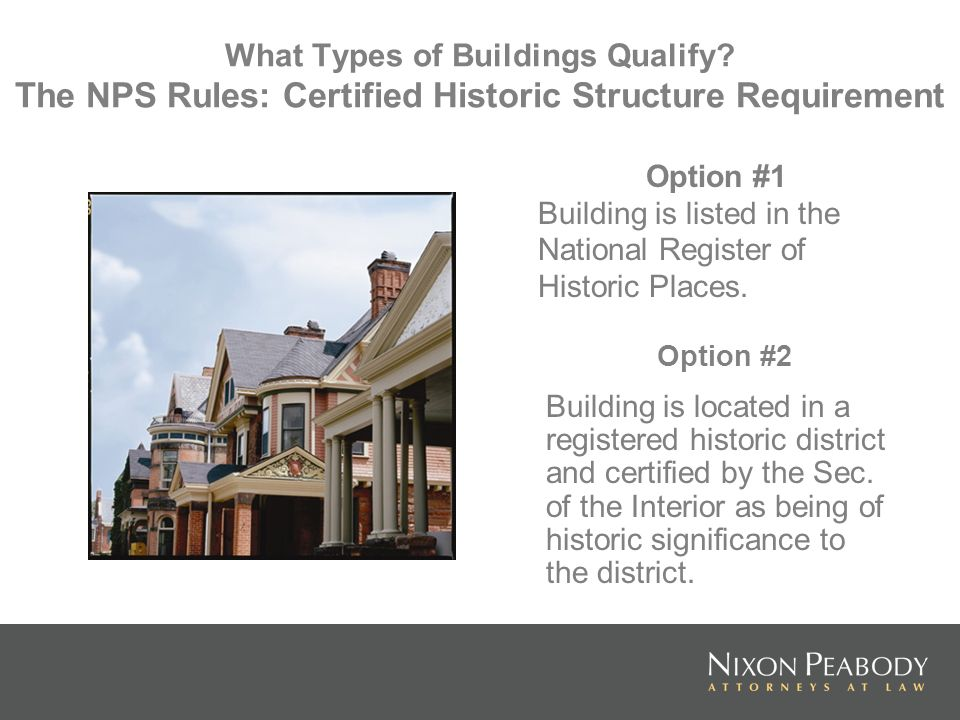 Option #2 Building is located in a registered historic district and certified by the Sec. of the Interior as being of historic significance to the dis