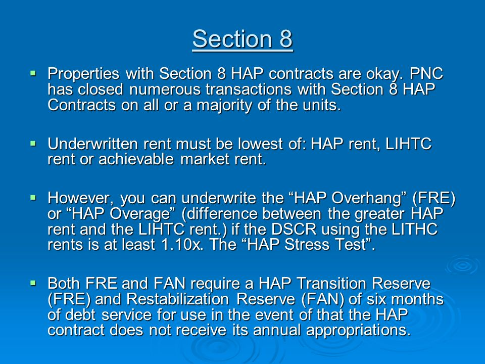 Section 8 Properties with Section 8 HAP contracts are okay.