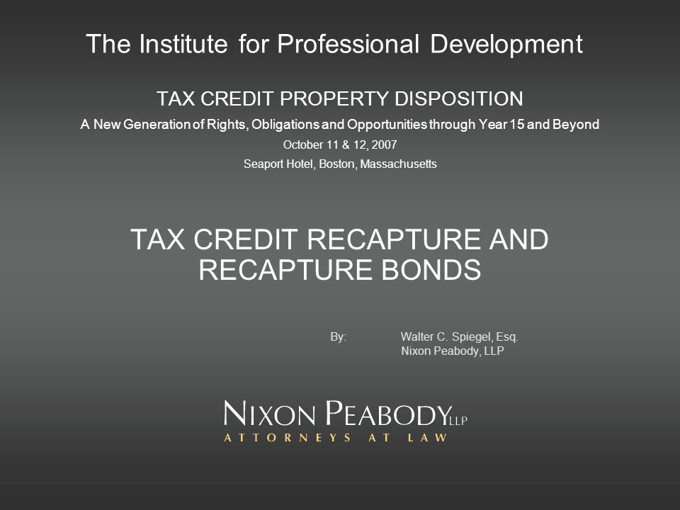 The Institute for Professional Development TAX CREDIT PROPERTY DISPOSITION A New Generation of Rights, Obligations and Opportunities through Year 15 a