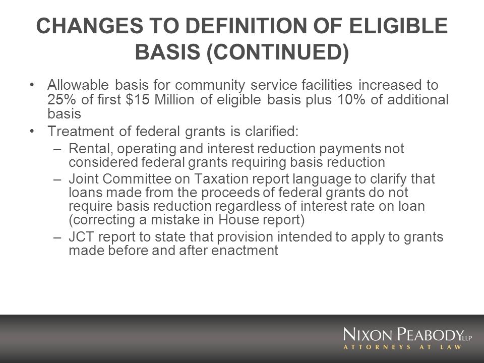 CHANGES TO RULES FOR ACQUISITION CREDITS 10 percent related party rule (identity of interest between buyer and seller) liberalized to 50% New exception to ten year rule the ten year rule does not apply to projects assisted, financed or operated under HUD or RHS housing programs or similar state housing programs