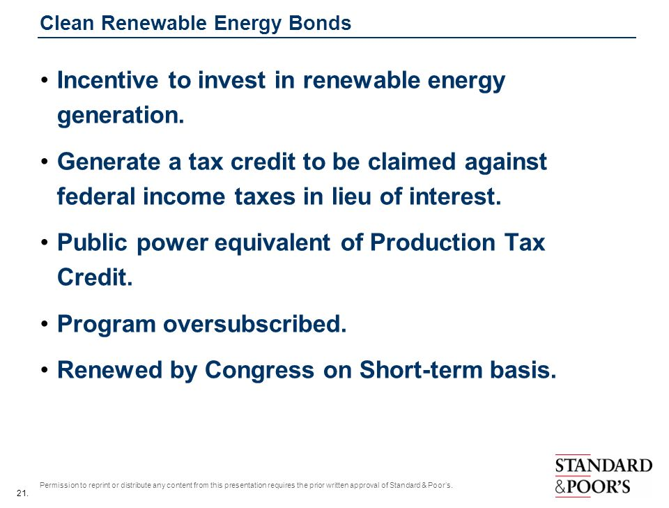 21. Permission to reprint or distribute any content from this presentation requires the prior written approval of Standard & Poors. Clean Renewable En