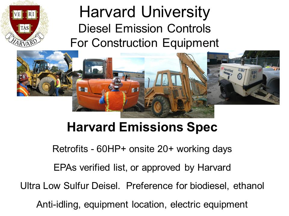 Harvard University Diesel Emission Controls For Construction Equipment Harvard Emissions Spec Retrofits - 60HP+ onsite 20+ working days EPAs verified