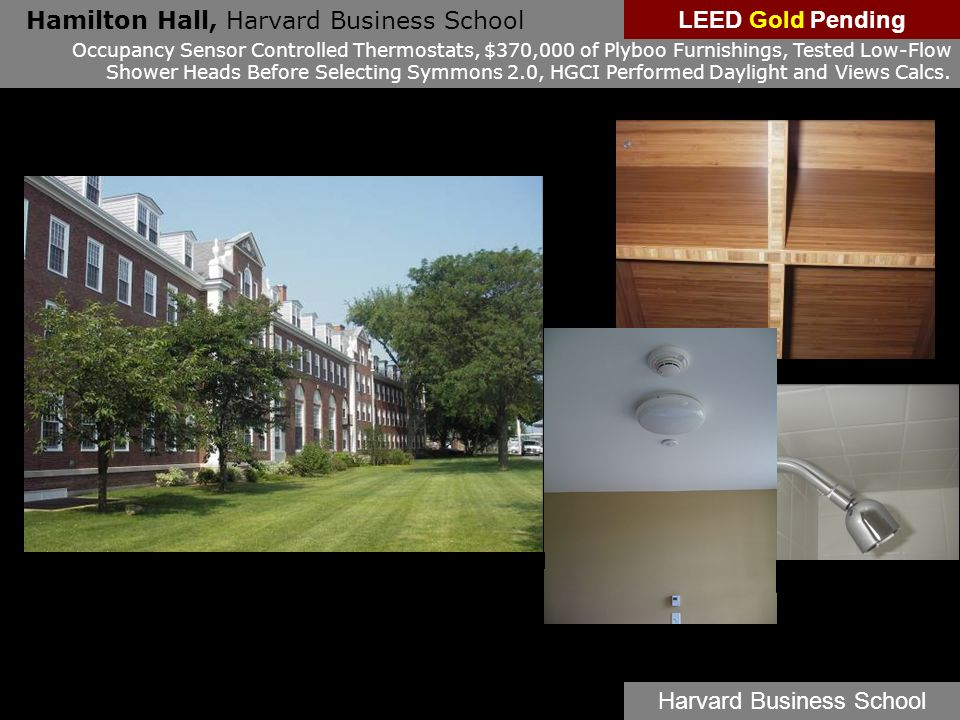 Hamilton Hall, Harvard Business School Occupancy Sensor Controlled Thermostats, $370,000 of Plyboo Furnishings, Tested Low-Flow Shower Heads Before Se