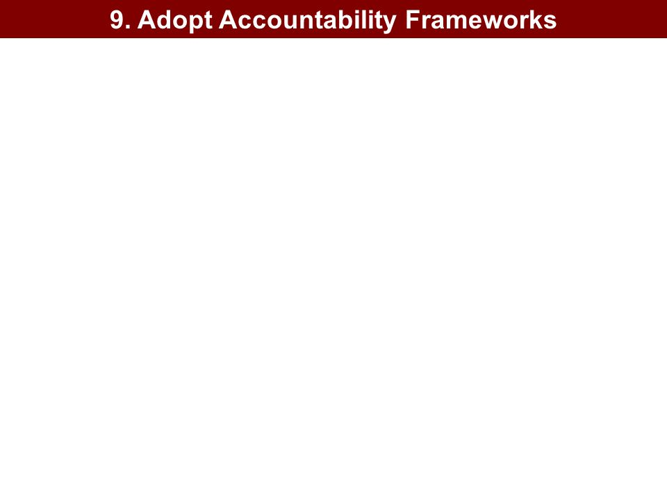 9. Adopt Accountability Frameworks