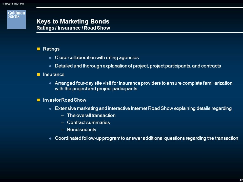 1/31/2014 11:21 PM 11 Keys to Marketing Bonds Bond Reserve Requirements Debt Service Reserve Fund Equal to the Maximum Annual Debt Service Funded from