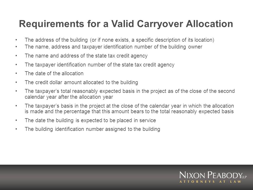 Requirements for a Valid Carryover Allocation The address of the building (or if none exists, a specific description of its location) The name, addres