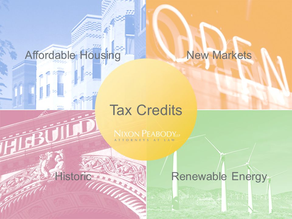 Affordable HousingNew Markets HistoricRenewable Energy Tax Credits