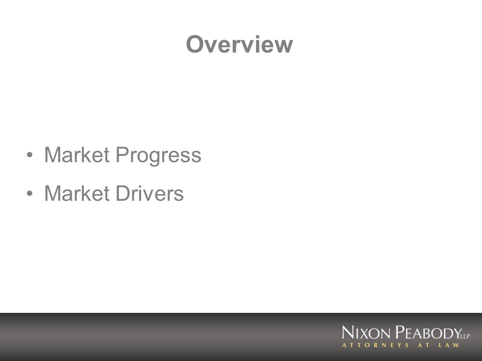 Overview Market Progress Market Drivers