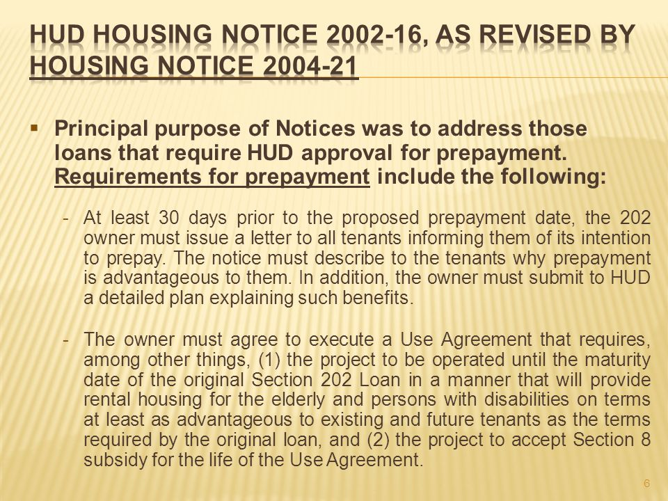Principal purpose of Notices was to address those loans that require HUD approval for prepayment. Requirements for prepayment include the following: -