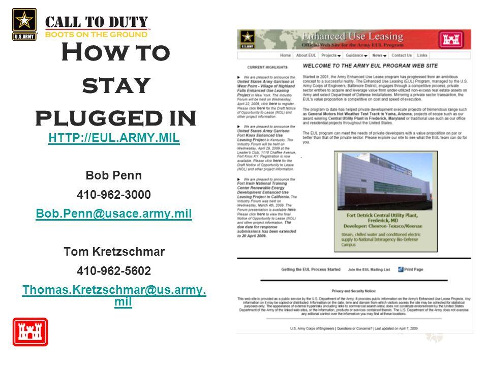 How to stay plugged in HTTP://EUL.ARMY.MIL Bob Penn 410-962-3000 Bob.Penn@usace.army.mil Tom Kretzschmar 410-962-5602 Thomas.Kretzschmar@us.army. mil