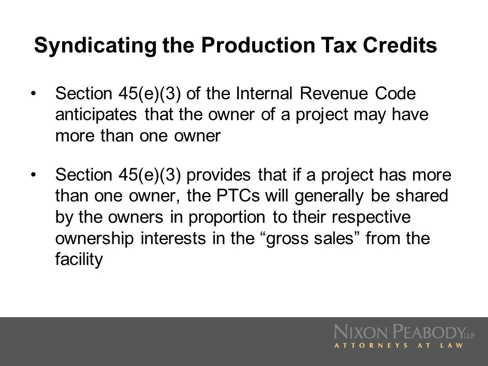 Section 45(e)(3) of the Internal Revenue Code anticipates that the owner of a project may have more than one owner Section 45(e)(3) provides that if a
