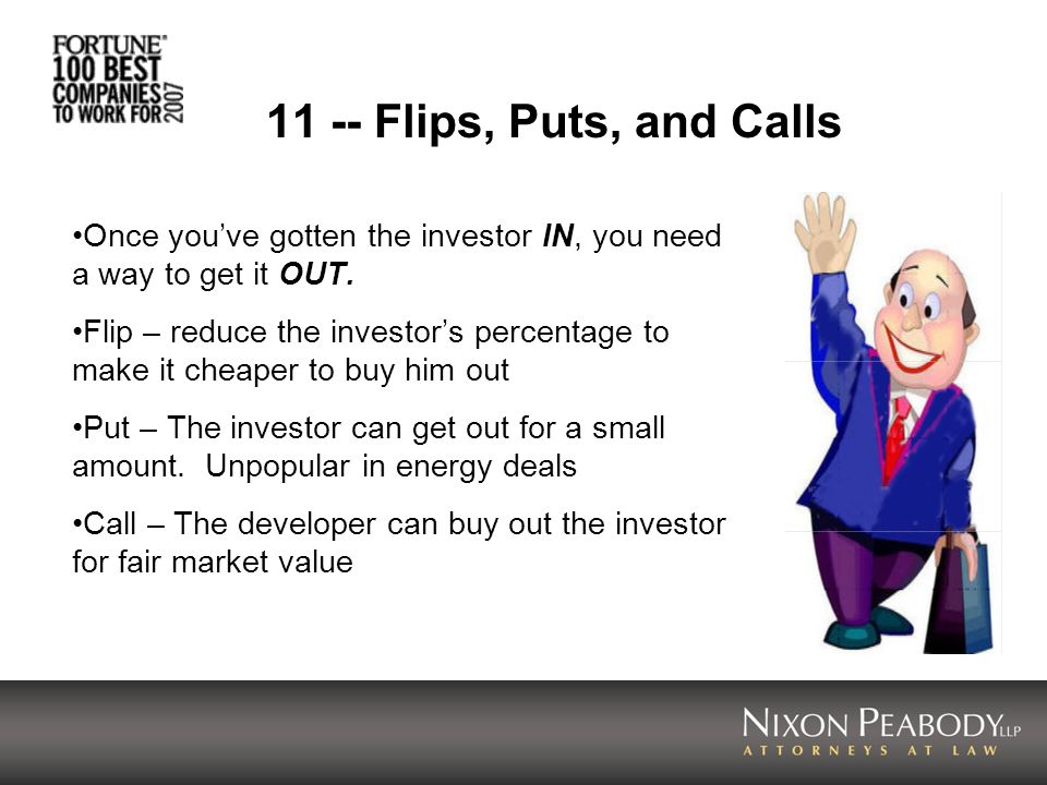 11 -- Flips, Puts, and Calls Once youve gotten the investor IN, you need a way to get it OUT.