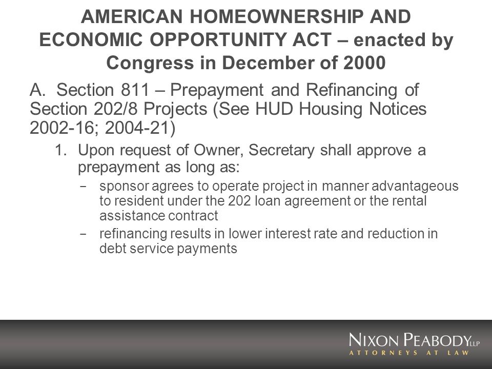 AMERICAN HOMEOWNERSHIP AND ECONOMIC OPPORTUNITY ACT – enacted by Congress in December of 2000 A.