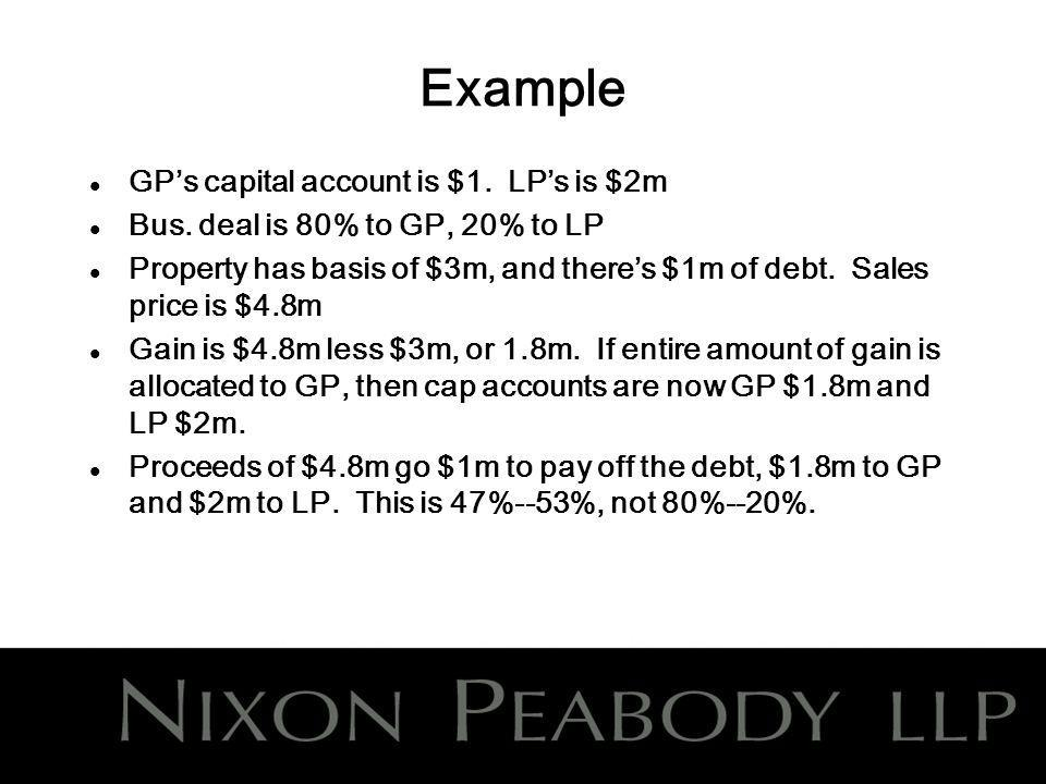 Example l GPs capital account is $1. LPs is $2m l Bus.