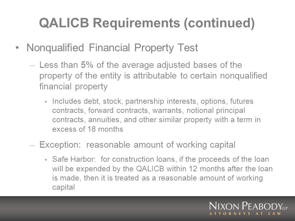 QALICB Requirements (continued) Nonqualified Financial Property Test – Less than 5% of the average adjusted bases of the property of the entity is att