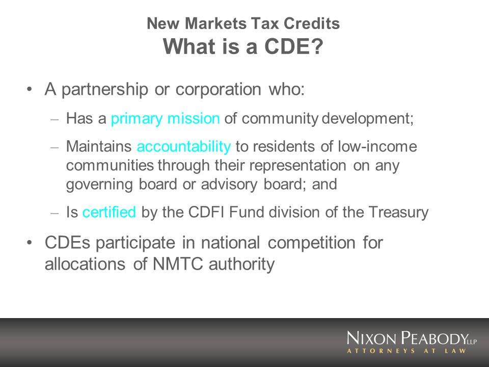 New Markets Tax Credits What is a CDE.