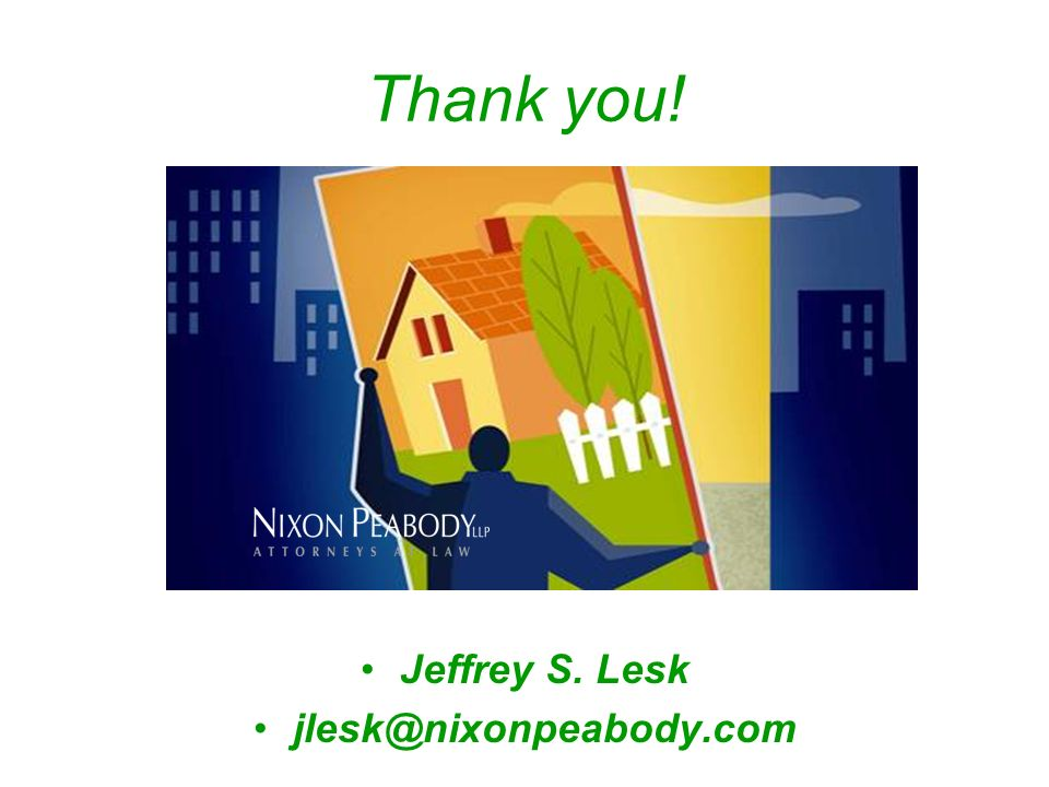 Jeffrey S. Lesk jlesk@nixonpeabody.com Thank you!