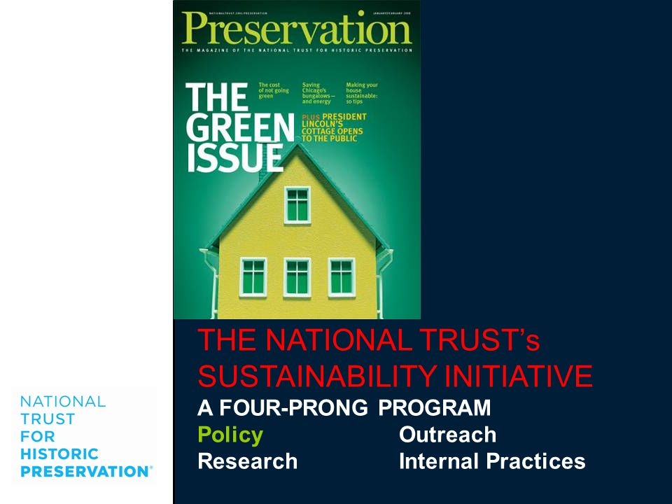 THE NATIONAL TRUSTs SUSTAINABILITY INITIATIVE A FOUR-PRONG PROGRAM PolicyOutreach ResearchInternal Practices