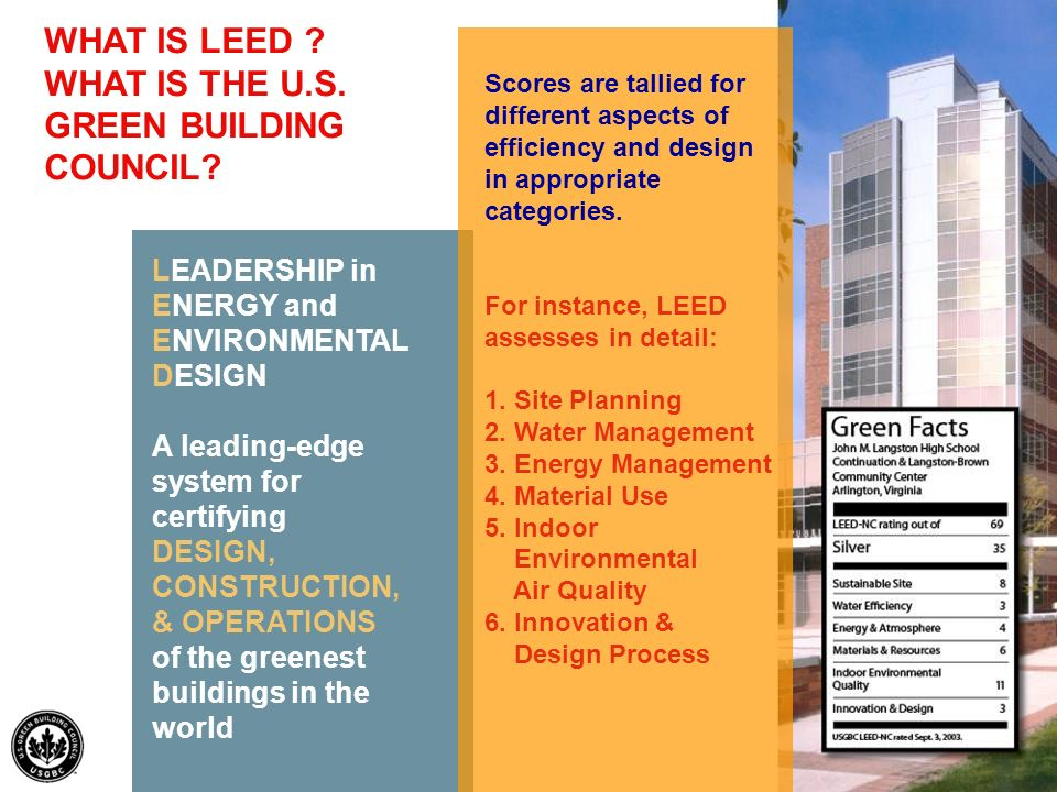 Test LEADERSHIP in ENERGY and ENVIRONMENTAL DESIGN A leading-edge system for certifying DESIGN, CONSTRUCTION, & OPERATIONS of the greenest buildings i